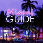 Ultimate Guide to Miami