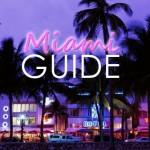 Ultimate Guide to Miami