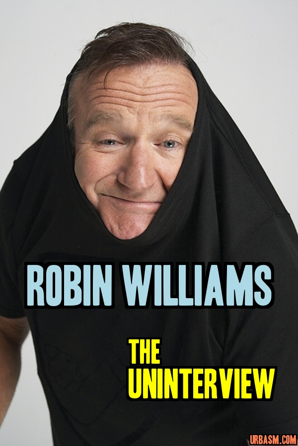 Robin Williams UNinterview