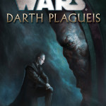 Star Wars – Darth Plageuis: The Book Review