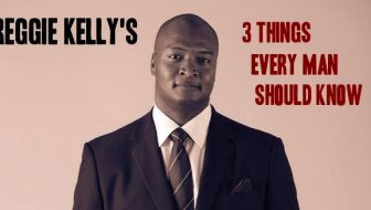 NFL's Reggie Kelly Tells Us Three Things Every Man Should Know
